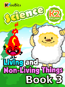 Living and Non-living Things - Kindergarten 2 - Book 003