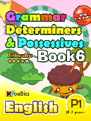 Grammar - Determiners & Possesives - Primary 1 - Book 6