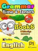 Grammar - Tenses & Time - Primary 1 - Book 6