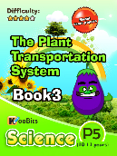 The plant transportation system - Primary 5 - Book 3