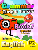 Grammar - Tenses & Time - Primary 2 - Book 7