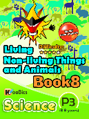 Living, Non-living things & Animals - P3 - Book 8