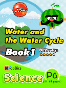 Water and the Water Cycle - Primary 6 - Book 1