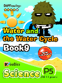 Water and the Water Cycle - Primary 5 - Book 9
