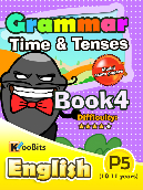 Grammar - Time & Tenses - Primary 5 - Book 4