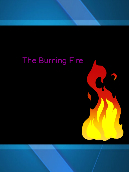 The burning fire!