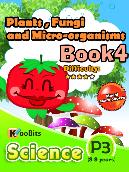 Plants, Fungi and Micro-organisms - P3 - Book 4