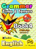 Grammar - Time & Tenses - Primary 6 - Book 4