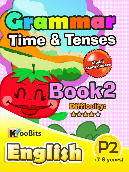 Grammar - Tenses & Time - Primary 2 - Book 2