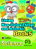 Living, Non-living things & Animals - P3 - Book 5
