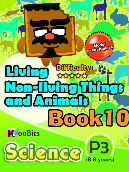 Living, Non-living things & Animals - P3 - Book 10