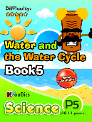Water and the Water Cycle - Primary 5 - Book 5