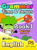 Grammar - Time & Tenses - Primary 5 - Book 1