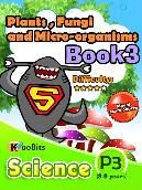 Plants, Fungi and Micro-organisms - P3 - Book 3
