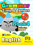 Grammar - Tenses & Time - Primary 3 - Book 4