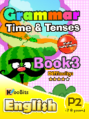 Grammar - Tenses & Time - Primary 2 - Book 3