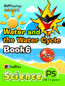 Water and the Water Cycle - Primary 5 - Book 6