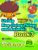 Living, Non-living things & Animals - P3 - Book 3