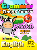 Grammar - Tenses & Time - Primary 2 - Book 8