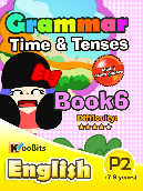 Grammar - Tenses & Time - Primary 2 - Book 6