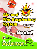 Air and the Respiratory system - Primary 5 - Book 1