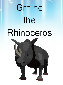 Grhino the Rhinoceros