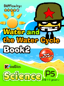 Water and the Water Cycle - Primary 5 - Book 2