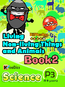Living, Non-living things & Animals - P3 - Book 2