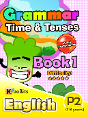 Grammar - Tenses & Time - Primary 2 - Book 1