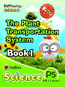 The plant transportation system - Primary 5 - Book 1