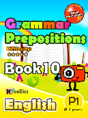 Grammar - Prepositions - Primary 1 - Book 10