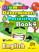 Grammar - Determiners & Possesives - Primary 1 - Book 4