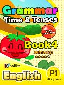 Grammar - Tenses & Time - Primary 1 - Book 4