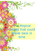 The Magical Carpet That Cound Travel Back In Time