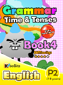 Grammar - Tenses & Time - Primary 2 - Book 4