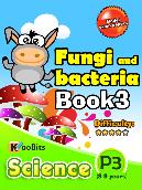 Fungi and Bacteria - P3 - Book 3