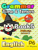 Grammar - Time & Tenses - Primary 6 - Book 5
