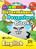 Grammar - Determiners & Possesives - Primary 1 - Book 5