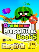 Grammar - Prepositions - Primary 3 - Book 5