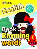 Rhyming Words - K2 - Book 005