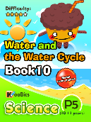 Water and the Water Cycle - Primary 5 - Book 10