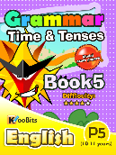 Grammar - Time & Tenses - Primary 5 - Book 5