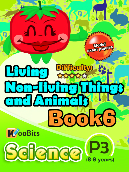 Living, Non-living things & Animals - P3 - Book 6
