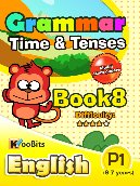 Grammar - Tenses & Time - Primary 1 - Book 8