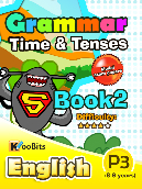 Grammar - Tenses & Time - Primary 3 - Book 2