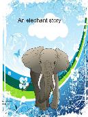An elephants story