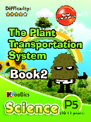 The plant transportation system - Primary 5 - Book 2