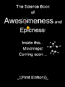 The Science Book of Awesomeness and Epicness!