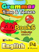 Grammar - Time & Tenses - Primary 4 - Book 6