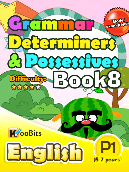Grammar - Determiners & Possesives - Primary 1 - Book 8